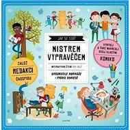 Jak se stát mistrem vypravěčem: Interaktivní čtení pro malé spisovatele, novináře a tvůrce komiksů - Kniha