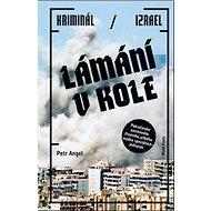 Lámání v kole: Kriminál / Izrael - Kniha