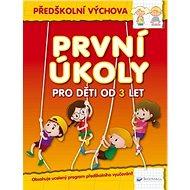 První úkoly pro děti od 3 let: Předškolní výchova - Kniha