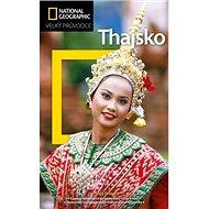 Thajsko: Velký průvodce National Geographic