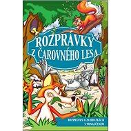 Rozprávky z Čarovného lesa - Kniha