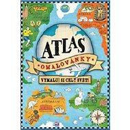 Atlas omalovánky: Vymaluj si celý svět! - Kniha