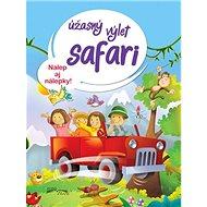 Úžasný výlet safari: Nalep aj nálepky! - Kniha