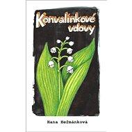 Konvalinkové vdovy - Kniha