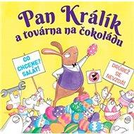 Pan Králík a továrna na čokoládu - Kniha