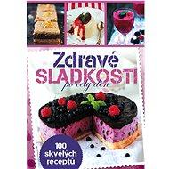 Zdravé sladkosti: po celý den - Kniha