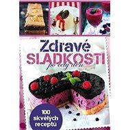Kniha Zdravé sladkosti: po celý deň