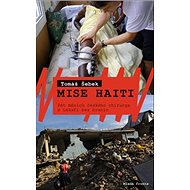 Mise Haiti: Český chirurg pět měsíců s Lékaři bez hranic - Kniha