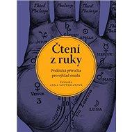 Čtení z ruky: Praktická příručka pro výklad osudu