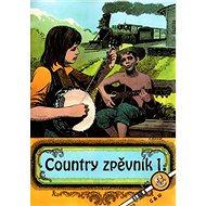 Country zpěvník 1. - Kniha