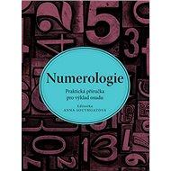 Numerologie: Praktická příručka pro výklad osudu