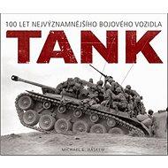 Tank: 100 let nejvýznamnějšího bojového vozidla - Kniha
