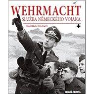 Wehrmacht: Služba německého vojáka - Kniha