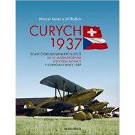 Curych 1937: Účast československých letců na IV. mezinárodním leteckém mítinku v Curychu ... - Kniha