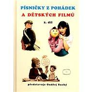 Písničky z pohádek a dětských filmů 2. díl - Kniha