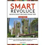 Smart revoluce: Budoucnost přichází právě teď! - Kniha