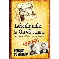 Lékárník z Osvětimi: Dosud nevyřčený příběh Victora Capesia - Kniha