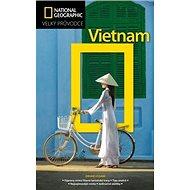 Vietnam: Velký průvodce National Geographic - Kniha