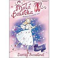 Malá baletka Rosa a kouzelný sen - Kniha