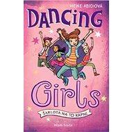 Dancing Girls Šarlota na to kápne - Kniha
