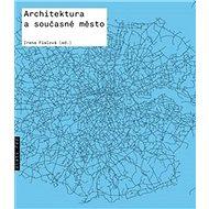 Architektura a současné město - Kniha