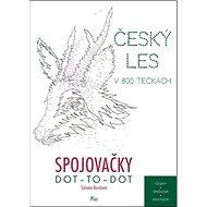 Spojovačky Český les v 800 tečkách: DOT - TO - DOT - Kniha