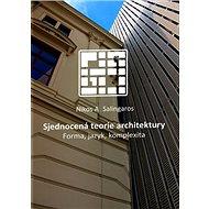 Sjednocená teorie architektury: Forma, jazyk, komplexita - Kniha