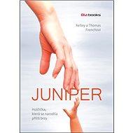 Juniper holčička, která se narodila příliš brzy - Kniha
