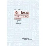 Reflexia: školského manažmentu a vzdelávania škol. manažérov v našej odbornej literatúre - Kniha