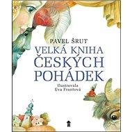 Velká kniha českých pohádek - Kniha