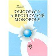 Oligopoly a regulované monopoly - Kniha