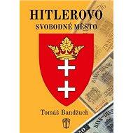 Hitlerovo svobodné město - Kniha