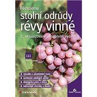 Kniha Pěstujeme stolní odrůdy révy vinné: 2., aktualizované a rozšířené vydání - Kniha