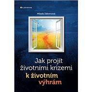 Jak projít životními krizemi k životním výhrám - Kniha