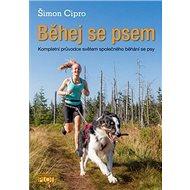 Běhej se psem: Kompletní průvodce světem společného běhání se psy - Kniha