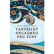 Tantrický orgasmus pro ženy - Kniha