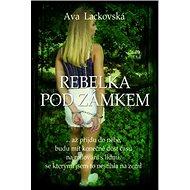 Rebelka pod zámkem - Kniha