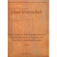 Knížka skladeb pro Annu Magdalenu Bachovou: výběr - Kniha