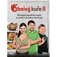 Ohnivý kuře II: 80 nových originálních receptů ze seriálu s vůní jídla a chutí života - Kniha