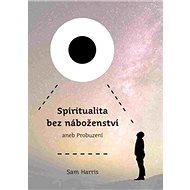 Spiritualita bez náboženství aneb Probuzení - Kniha