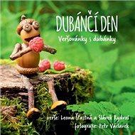 Dubánčí den: Veršovánky s dubánky - Kniha