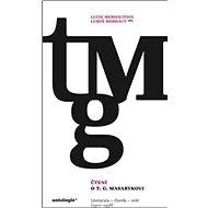 Čtení o T. G. Masarykovi: Literatura – člověk – svět (1910–1938) - Kniha