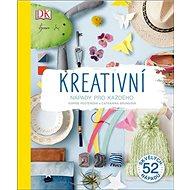 Kreativní nápady pro každého - Kniha