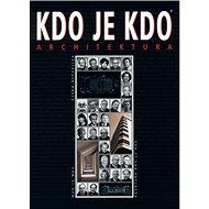 Kdo je kdo Architektura ČR - Kniha
