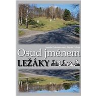 Osud jménem Ležáky - Kniha
