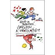 Úprkem k protinožcům - Kniha