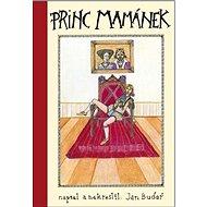 Princ Mamánek: Napsal a nakreslil Jan Budař - Kniha