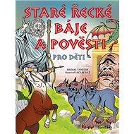 Staré řecké báje a pověsti pro děti - Kniha