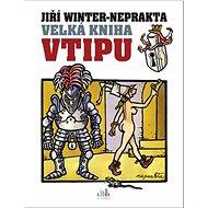 Velká kniha vtipu Jiří Winter-Neprakta - Kniha