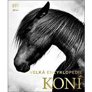 Velká encyklopedie koní - Kniha